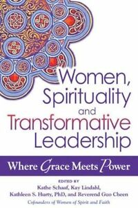Women, Spirituality And Transformative Leadership Hb: Where Grace Meets Power,Re