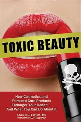 Toxic Beauty: How Cosmetics and Personal-Care Products Endanger Your Heal - GOOD