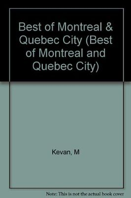 The Best of Montreal and Quebec City: A Guide to (Best Of Quebec City)