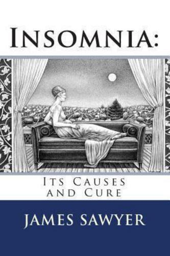 Insomnia: : Its Causes and Cure 1