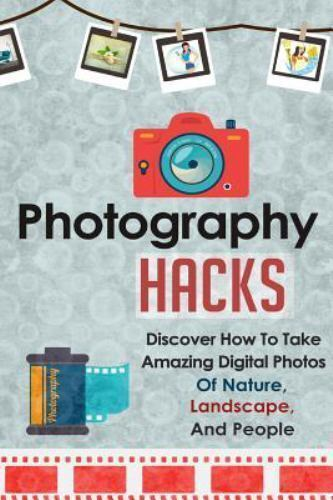 Photography Guide, Photography Tips, Digital Photos, Photography Ser.:... 1