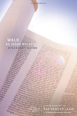 Walk as Jesus Walked Discovery Guide: 5 Faith Lessons by Ray Vander Laan