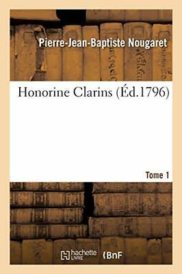 Honorine Clarins. Tome 1.by B  New 9782329246925 Fast Free Shipping.#