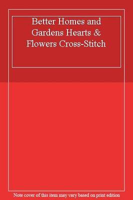 Better Homes And Gardens Cross Stitch (Better Homes and Gardens Hearts & Flowers Cross-Stitch,)