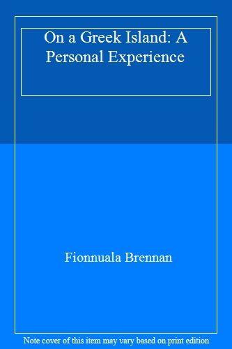 On a Greek Island: A Personal Experience,Fionnuala Brennan
