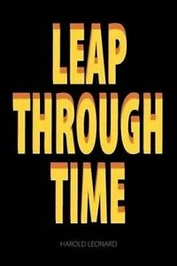 Leap Through Time by Leonard, Harold -Paperback