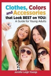 Clothes Colors & Accessories That Look Best on You Guide for  by Youngs Jennifer