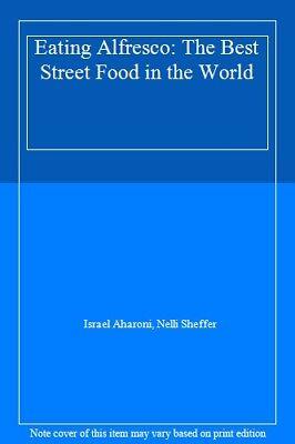 Eating Alfresco: The Best Street Food in the World,Israel Aharoni, Nelli