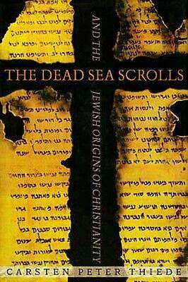 NEW Dead Sea Scrolls Essene Qumram Jesus Eyewitness Christianity's Jewish Origin