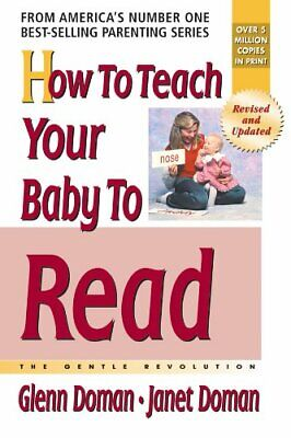 How to Teach Your Baby to Read: The Gentle Revoluti... by Doman, Janet Paperback