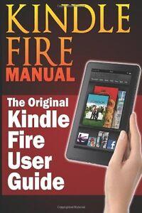 Kindle-Fire-Manual-The-Original-Kin-Sharon-Hurley-PB-BOOK-1483963829