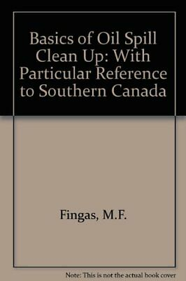 Basics of Oil Spill Clean Up: With Particular Reference to Southern Canada
