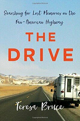 The Drive: Searching for Lost Memories on the Pan-American Highway Driving The Pan American Highway