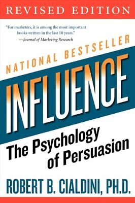 Influence: The Psychology of Persuasion-Robert B. Cialdini