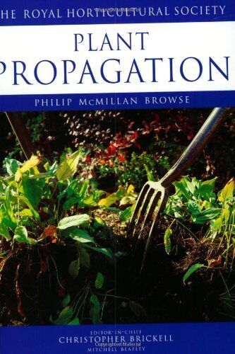 Plant Propagation (Royal Horticultural Society's Encyclopaedia of Practical Ga,