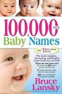 100,000 + BABY NAMES:The Most Complete Baby Name Book by Bruce Lansky