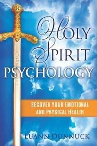 Holy Spirit Psychology Recover Your Emotional Physical Healt by Dunnuck Luann