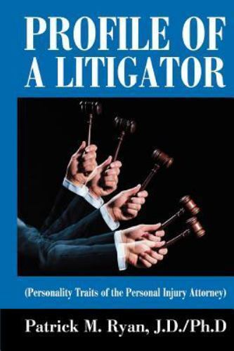 Profile of a Litigator : (Personality Traits of the Personal Injury Attorney)... 1