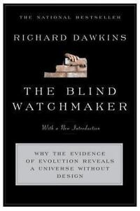 The Blind Watchmaker: Why the Evidence of Evolution Reveals a Universe without D