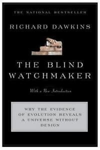 The Blind Watchmaker: Why the Evidence of Evolution Reveals a Universe without