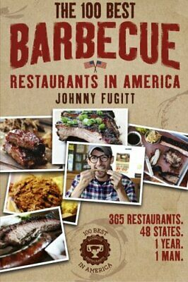 The 100 Best Barbecue Restaurants in America, Fugitt 9780996233309 (Best Barbecue Restaurants In America)
