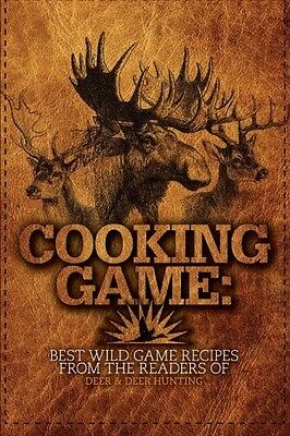 Cooking Game: Best Wild Game Recipes from the Readers  Deer & Deer Hunting (Cooking Wild Game)