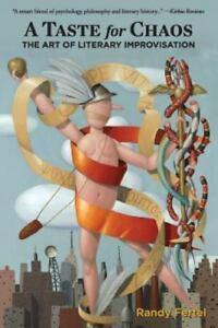 NEW-A-Taste-for-Chaos-The-Art-of-Literary-Improvisation-by-Randy-Fertel