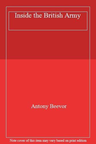 Inside the British Army,Antony Beevor