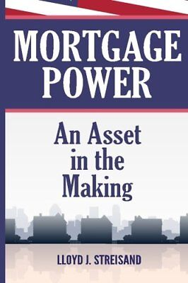 Mortgage Power   An Asset In The Making