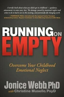 Running on Empty: Overcome Your Childhood Emotional Neglect by PhD Webb, Jonice