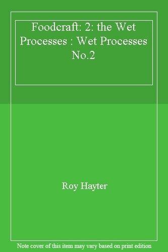 Foodcraft: 2: the Wet Processes,Roy Hayter