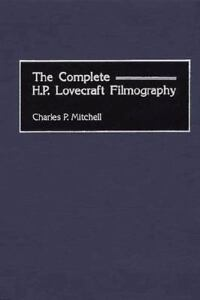 Complete H.P. Lovecraft Filmography, Hardcover By Mitchell, Charles P. by Ebay Seller