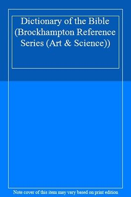 Dictionary of the Bible (Brockhampton Reference Series (Art & Science)),