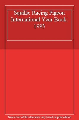 Squills: Racing Pigeon International Year Book: 1993-