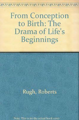 From Conception to Birth: The Drama of Lifes Beginnings