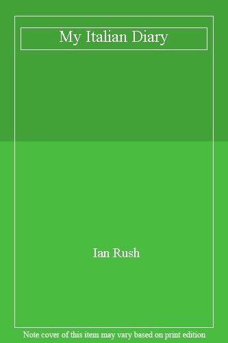 My Italian Diary,Ian Rush