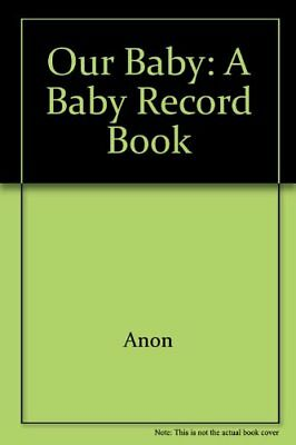 Our Baby : A Baby Record Book By Anon, used for sale  Shipping to India