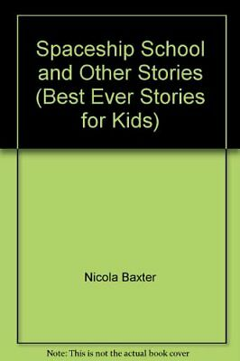 Spaceship School and Other Stories (Best Ever Stories for Kids),Nicola
