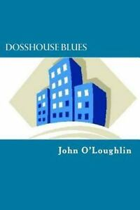 Dosshouse-Blues-by-John-O-039-Loughlin-2015-Paperback