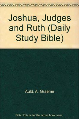 Joshua, Judges and Ruth (Daily Study Bible) By A. Graeme Auld