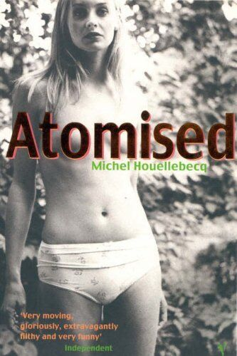 Atomised By Michel Houellebecq. 9780099283362
