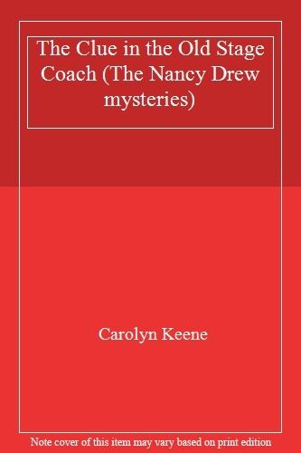 The Clue in the Old Stage Coach (The Nancy Drew mysteries),Carolyn Keene