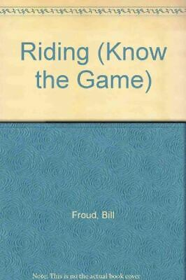 Riding (Know the Game), Froud, Bill, Very Good, Paperback