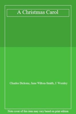 A Christmas Carol-Charles Dickens, Jane Wilton-Smith, J. Worsley
