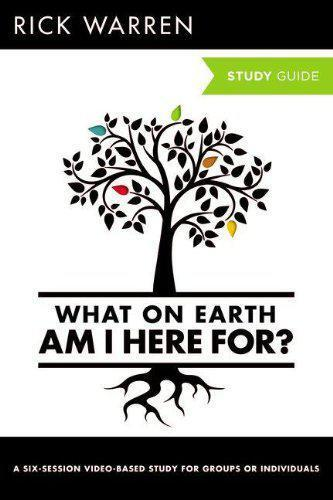 What on Earth Am I Here For? Study Guide (The Purpose Driven Life) by Warren, Ri