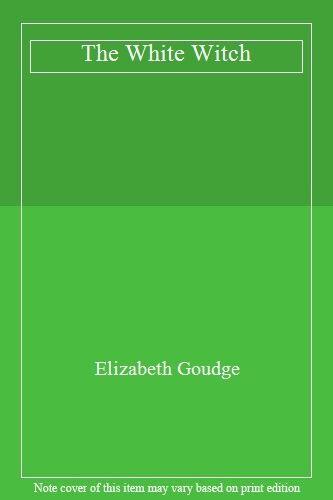 The White Witch,Elizabeth Goudge- 9780340024102
