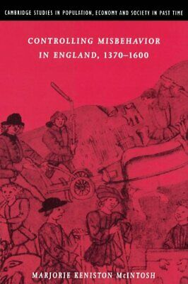 Controlling Misbehavior in England, 1370 1600.by McIntosh, Keniston New.#