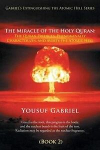 Gabriel's Extinguishing the Atomic Hell Series: The Miracle of th 9781452597034