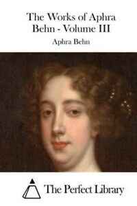 The Works of Aphra Behn - Volume III by Behn, Aphra -Paperback