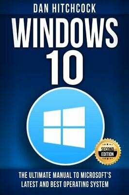 Windows 10 The Ultimate Manual to Microsoft's Latest and Best Operating (The Best Windows Operating System)